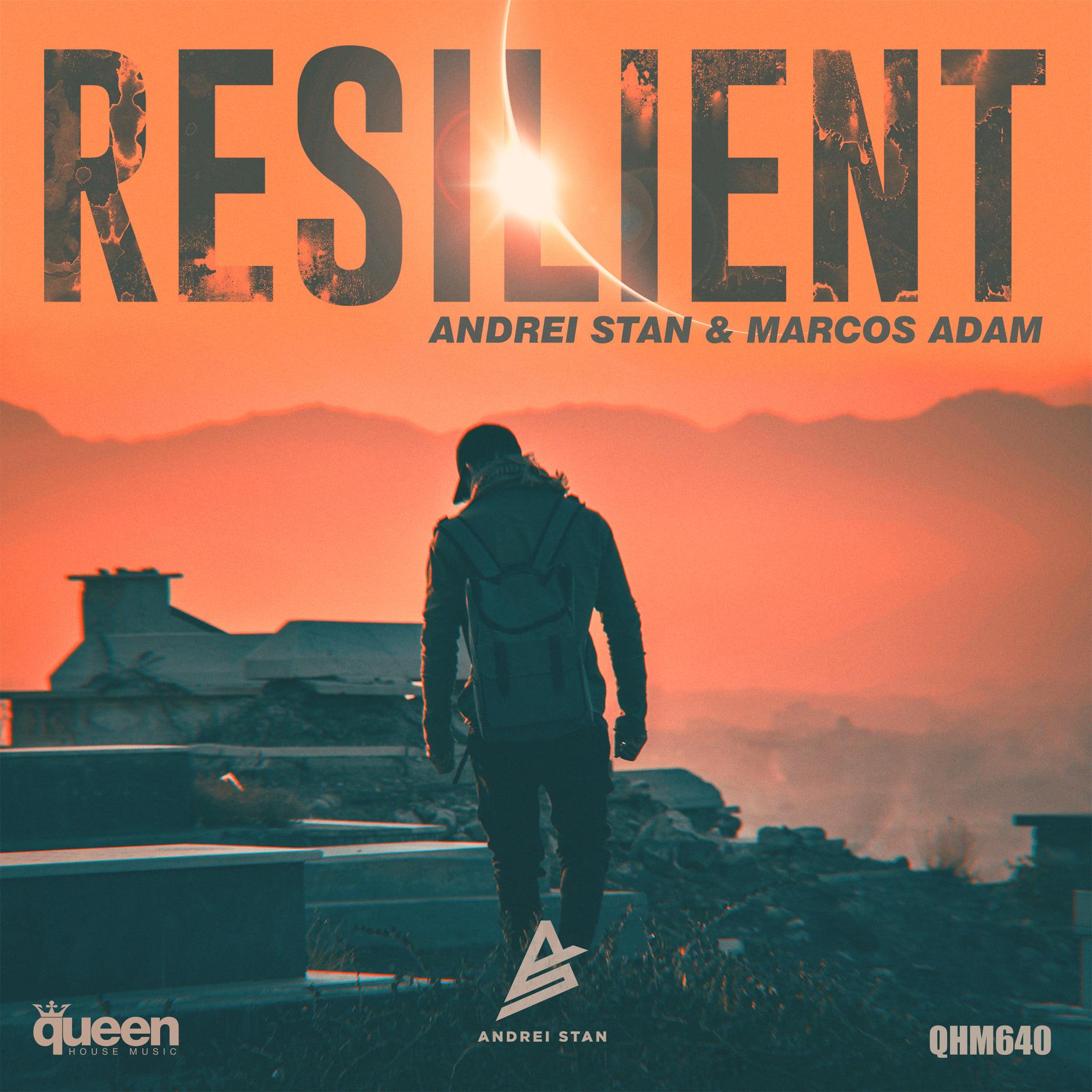 Andrei Stan & Marcos Adam – Resilient